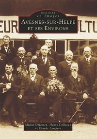 Michel Défossez et Henry Delleaux - Avesnes-sur-Helpe et ses Environs.