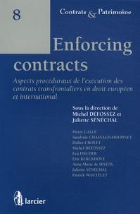 Michel Défossez et Juliette Sénéchal - Enforcing contracts - Aspects procéduraux de l'exécution des contrats transfrontaliers en droit européen et international.