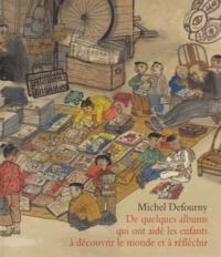 Michel Defourny - De quelques albums qui ont aidé les enfants à découvrir le monde et à réfléchir.