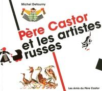 Michel Defourny - Père Castor et les artistes russes.