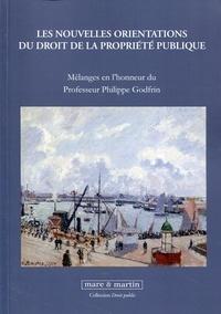 Michel Degoffe - Les nouvelles orientations du droit de la propriété publique - Mélanges en l'honneur du Professeur Philippe Godfrin.