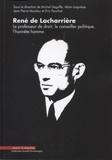 Michel Degoffe et Alain Laquièze - René de Lacharrière - Le professeur de droit, le conseiller politique, l'honnête homme.