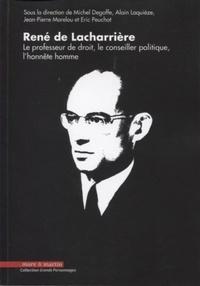 René de Lacharrière- Le professeur de droit, le conseiller politique, l'honnête homme - Michel Degoffe |