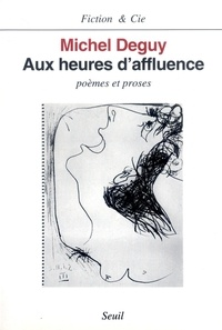 Michel Deguy - Aux heures d'affluence - Poèmes et proses.
