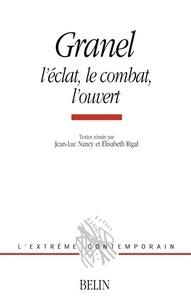 Michel Deguy et Jean-Luc Nancy - Granel : l'éclat, le combat, l'ouvert.