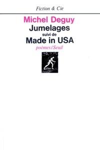 Michel Deguy - Jumelages. (suivi de) Made in U.S.A. - Poèmes.
