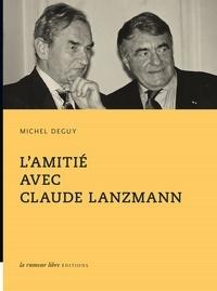 Livre à télécharger en pdf L'amitié avec Claude Lanzmann 9782355771927 par Michel Deguy
