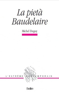 Michel Deguy - La pietà Baudelaire.