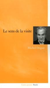 Michel Deguy - Le sens de la visite.