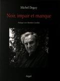 Michel Deguy - Noir, impair et manque - Dialogue avec Bénédicte Gorrillot.