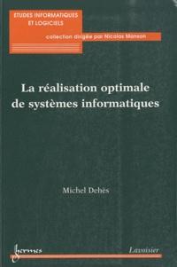 Michel Dehès - La réalisation optimale de systèmes informatiques.