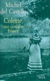 Michel del Castillo - Colette, une certaine France.