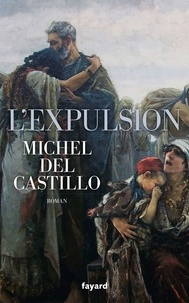 Michel del Castillo - L'expulsion - 1609-1610.