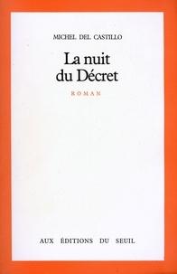 Michel del Castillo - La Nuit du décret.
