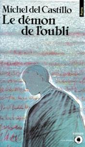 Michel del Castillo - Le Démon de l'oubli.