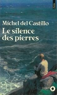 Michel Del Castillo - Le Silence des pierres.