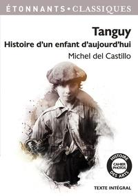 Michel del Castillo - Tanguy - Histoire d'un enfant d'aujourd'hui.