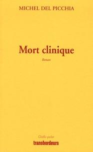 Michel Del Picchia - Mort clinique.