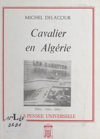 Michel Delacour - Cavalier en Algérie.