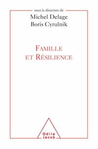 Michel Delage et Boris Cyrulnik - Famille et résilience.