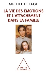 Michel Delage - La vie des émotions et l'attachement dans la famille.