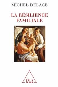 Michel Delage - Résilience familiale (La).