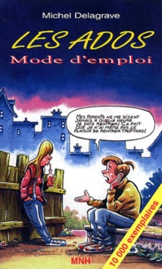 Michel Delagrave - Les ados - Mode d'emploi.