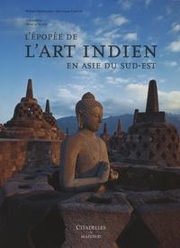 Michel Delahoutre et Véronique Crombé - L'épopée de l'art indien en Asie du sud-est.