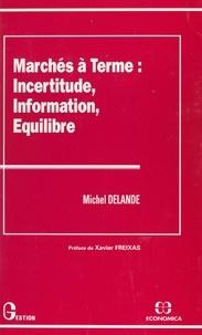 Michel Delande - Marchés à terme : incertitude, informations, équilibre.