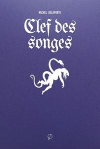 Michel Delaporte - Clef des songes - Suivant les écrits de Cagliostro, du Grand Albert et des Bohémiens les plus accrédités (Centre huit songes).