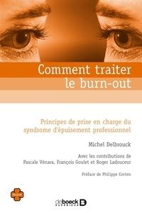 Michel Delbrouck - Comment traiter le burn-out ? - Principes de prise en charge du syndrome d'épuisement professionnel.