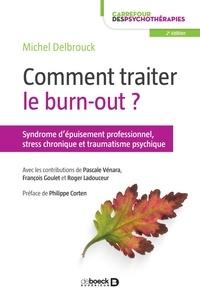 Michel Delbrouck - Comment traiter le burn-out ? - Syndrome d'épuisement professionnel, stress chronique et traumatisme psychique.