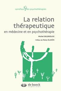 Michel Delbrouck - La relation thérapeutique en médecine et en psychothérapie.