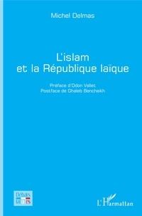 Michel Delmas - L'islam et la République laïque.