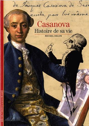 Michel Delon - Casanova - Histoire de sa vie.