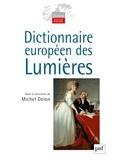 Michel Delon et Michel Blay - Dictionnaire européen des Lumières.