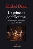 Michel Delon - Le principe de délicatesse - Libertinage et mélancolie au XVIIIe siècle.