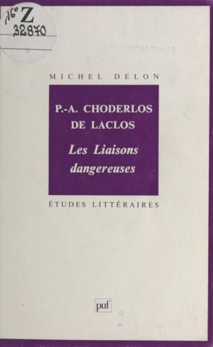 P-A CHODERLOS DE LACLOS. Les liaisons dangereuses