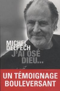 Michel Delpech - J'ai osé Dieu.