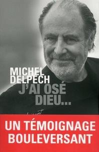 Livre télécharger pda J'ai osé Dieu MOBI DJVU ePub in French par Michel Delpech