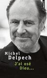 Michel Delpech - J'ai osé Dieu....