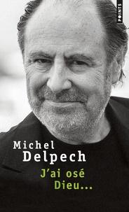 Forum de téléchargement d'ebooks J'ai osé Dieu... par Michel Delpech FB2