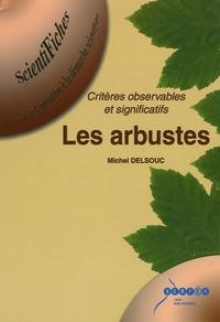 Michel Delsouc - Les arbustes - Critères observables et significatifs.