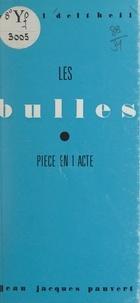 Michel Deltheil - Les bulles - Pièce en 1 acte.