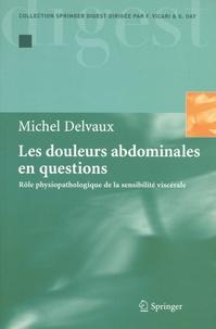 Michel Delvaux - Les douleurs abdominales en questions - Rôle physiopathologique de la sensibilité viscérale.