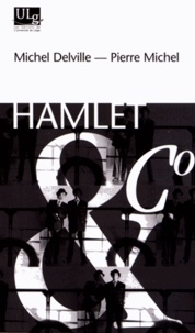 Michel Delville et Pierre Michel - Hamlet & Co.