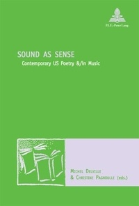 Michel Delville et Christine Pagnoulle - Sound as Sense - Contemporary US Poetry &/in Music.