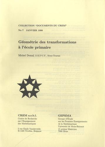 Michel Demal - Géométrie des transformations à l'école primaire.