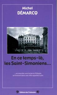 Accentsonline.fr En ce temps-là, les Saint-Simoniens... - En marche vers la terre d'Utopie, arrivèrent dans une ville appelée Lyon Image