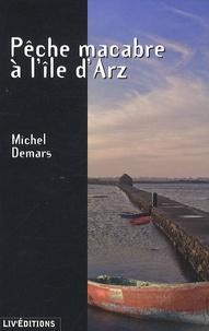 Michel Demars - Pêche macabre a l'île d'Arz.